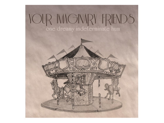 One Dreamy Indeterminate Hum - Your Imaginary Friends (EP)