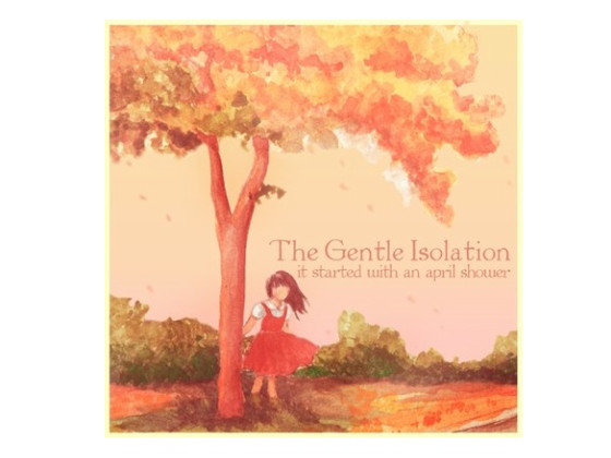 It Started With An April Shower - The Gentle Isolation (EP)