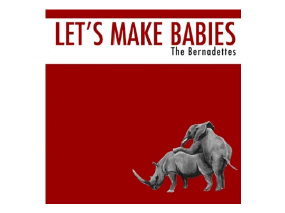 Let's Make Babies - The Bernadettes (Single)