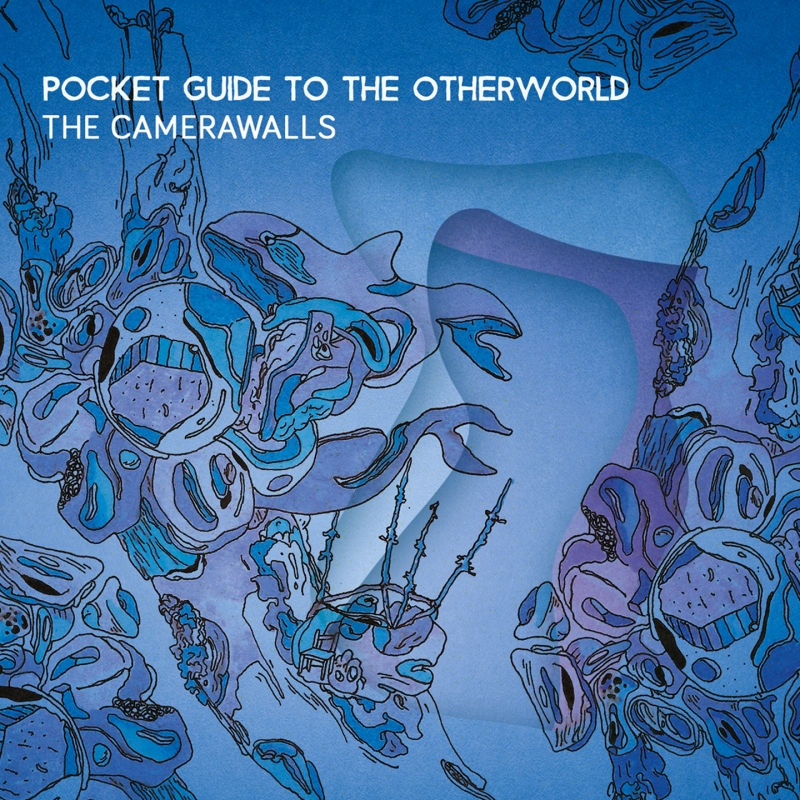 Pocket Guide To The Otherworld - The Camerawalls (2016 Remastered)